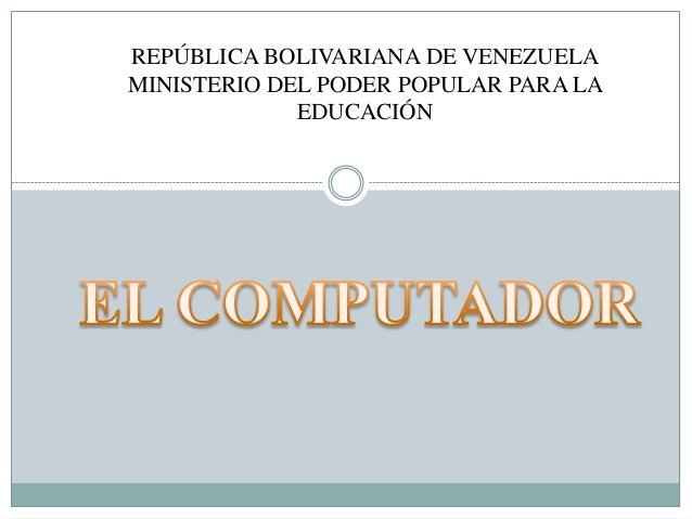 REPÚBLICA BOLIVARIANA DE VENEZUELAMINISTERIO DEL PODER POPULAR PARA LA             EDUCACIÓN