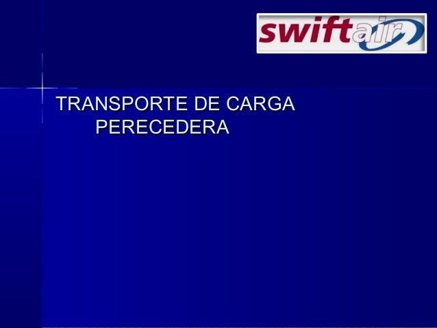 TRANSPORTE DE CARGATRANSPORTE DE CARGA PERECEDERAPERECEDERA