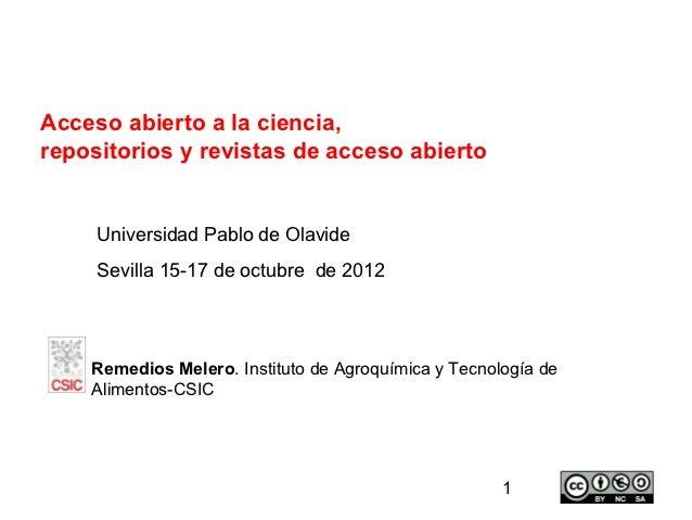 Acceso abierto a la ciencia,repositorios y revistas de acceso abierto     Universidad Pablo de Olavide     Sevilla 15-17 d...