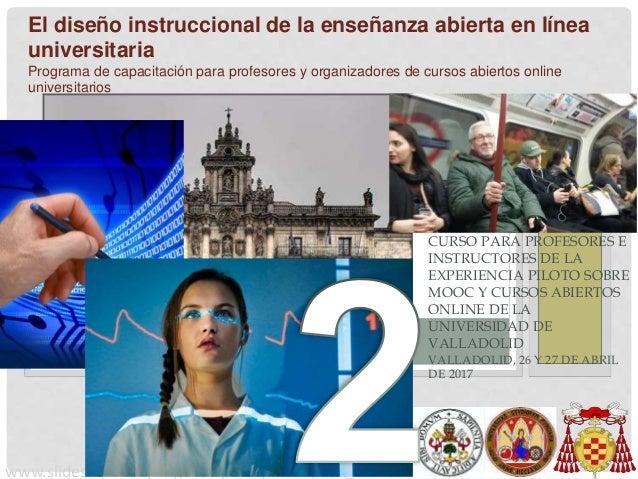 CURSO PARA PROFESORES E INSTRUCTORES DE LA EXPERIENCIA PILOTO SOBRE MOOC Y CURSOS ABIERTOS ONLINE DE LA UNIVERSIDAD DE VAL...
