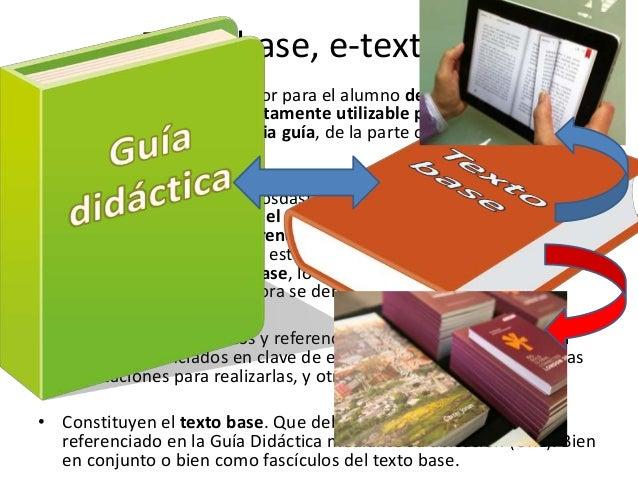 La guía didáctica en formato convencional • Tal como lo plantean Fink (2003) y Coursera (CIT, 2013) una guía didáctica par...