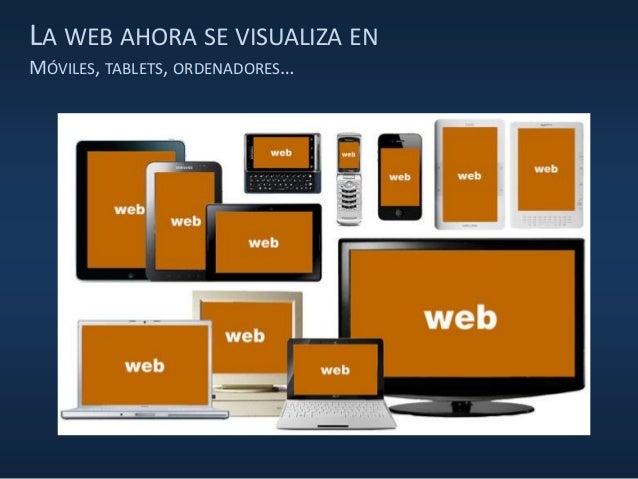Curso UX Tenerife (No maltrates a tus usuarios) FG ULL - Día 3 - Responsive Web Design (RWD) & Mobile UX Slide 3
