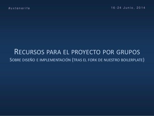 Curso UX Tenerife (No maltrates a tus usuarios) FG ULL - Día 4 - Recursos útiles para los proyectos (Bootstrap, Dribble...) Slide 2