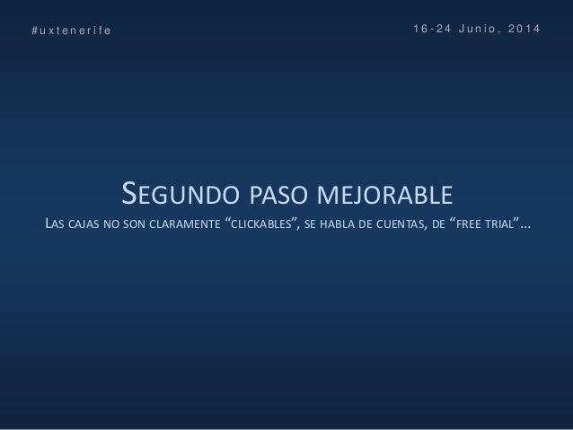 """SEGUNDO PASO MEJORABLE LAS CAJAS NO SON CLARAMENTE """"CLICKABLES"""", SE HABLA DE CUENTAS, DE """"FREE TRIAL""""… # u x t e n e r i f..."""
