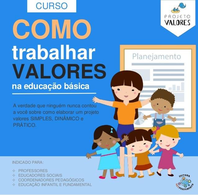 INDICADO PARA:  PROFESSORES  EDUCADORES SOCIAIS  COORDENADORES PEDAGÓGICOS  EDUCAÇÃO INFANTIL E FUNDAMENTAL COMO traba...