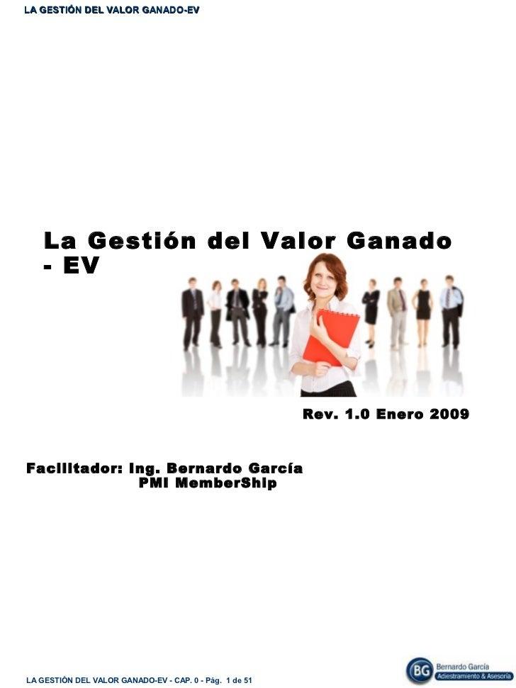 LA GESTIÓN DEL VALOR GANADO-EV    La Gestión del Valor Ganado    - EV                                                     ...