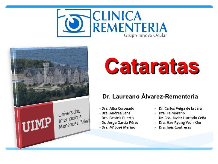 Dr. Laureano Álvarez-Rementería Cataratas