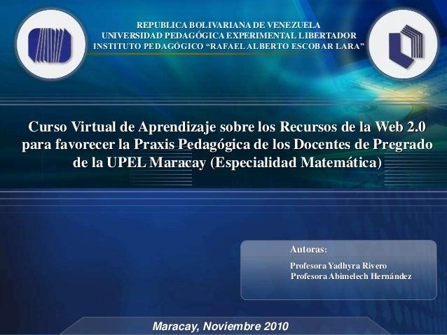 "REPUBLICA BOLIVARIANA DE VENEZUELA UNIVERSIDAD PEDAGÓGICA EXPERIMENTAL LIBERTADOR INSTITUTO PEDAGÓGICO ""RAFAELALBERTO ESCO..."