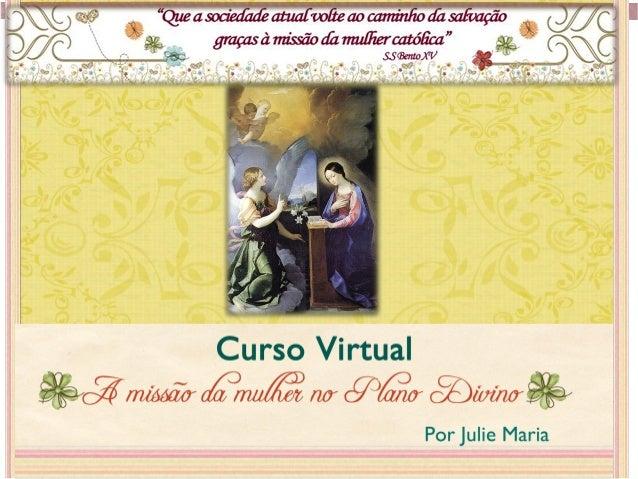Partes do CursoFundamento teológico da dualidade sexualMissão do homem e missão da mulherModa e modéstia