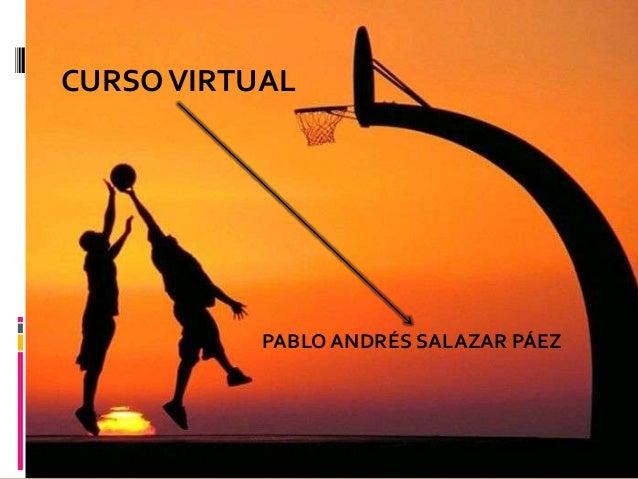 CURSO VIRTUAL           PABLO ANDRÉS SALAZAR PÁEZ
