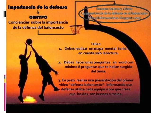 Importancia de la defensa            OBJETIVOConcienciar sobre la importancia  de la defensa del baloncesto               ...