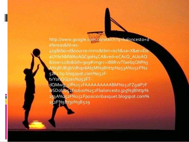 http://www.google.com.co/search?q=baloncesto+defensas&hl=es-419&tbo=d&source=lnms&tbm=isch&sa=X&ei=iDoaUYbrNMWA0AGC9oH4CA&...