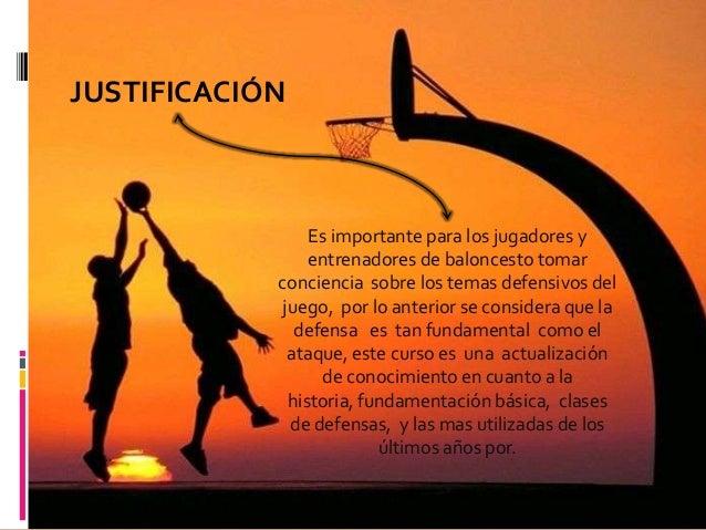 JUSTIFICACIÓN                 Es importante para los jugadores y                 entrenadores de baloncesto tomar         ...