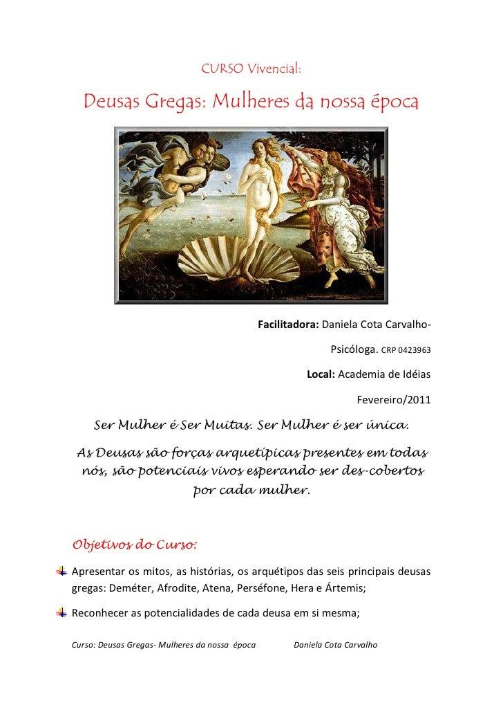 CURSO Vivencial:  Deusas Gregas: Mulheres da nossa época                                                Facilitadora: Dani...