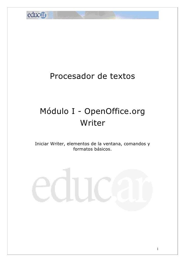 Procesador de textos  Módulo I - OpenOffice.org            WriterIniciar Writer, elementos de la ventana, comandos y      ...