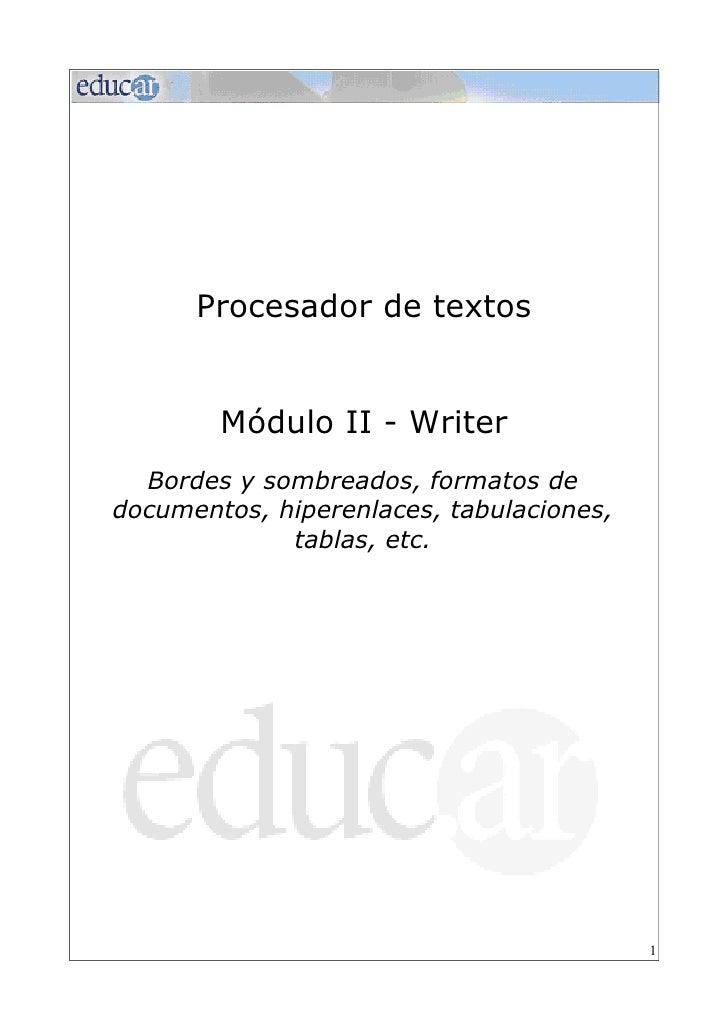 Procesador de textos        Módulo II - Writer  Bordes y sombreados, formatos dedocumentos, hiperenlaces, tabulaciones,   ...