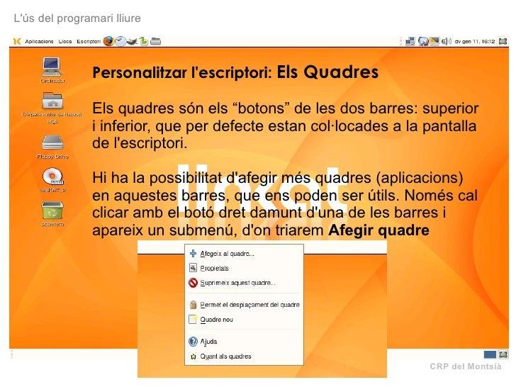 """CRP del Montsià L'ús del programari lliure Personalitzar l'escriptori:  Els Quadres Els quadres són els """"botons"""" de les do..."""