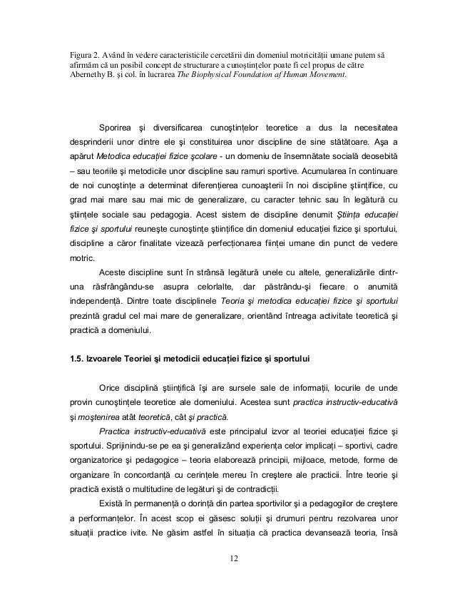 12 Figura 2. Având în vedere caracteristicile cercetării din domeniul motricităŃii umane putem să afirmăm că un posibil co...