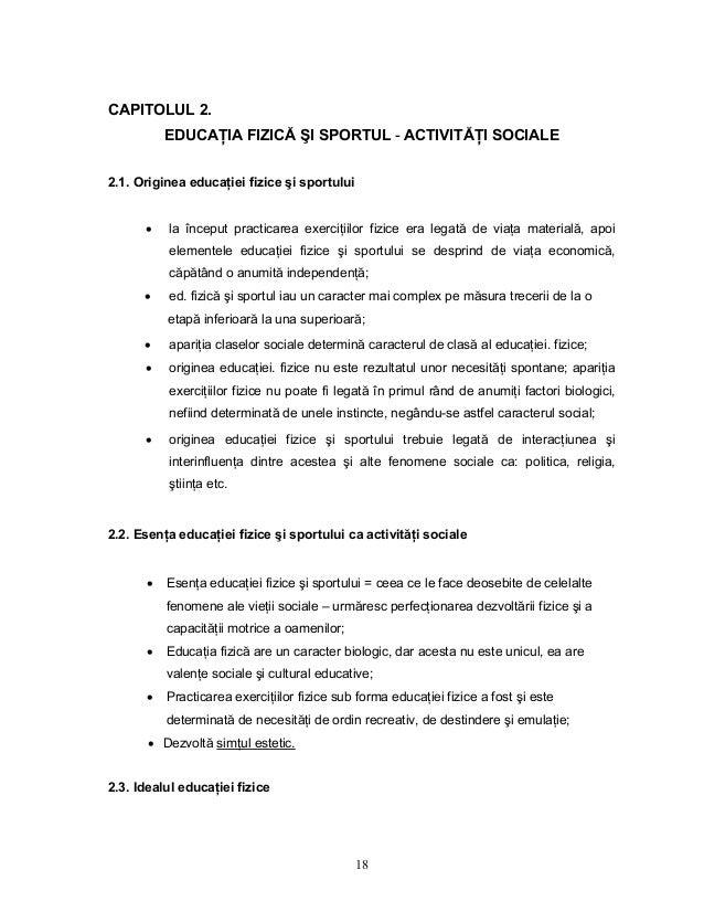 18 CAPITOLUL 2. EDUCAłIA FIZICĂ ŞI SPORTUL - ACTIVITĂłI SOCIALE 2.1. Originea educaŃiei fizice şi sportului • la început p...