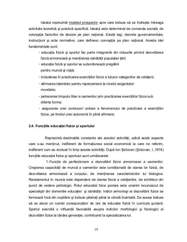 19 Idealul reprezintă modelul prospectiv spre care trebuie să se îndrepte întreaga activitate teoretică şi practică specif...
