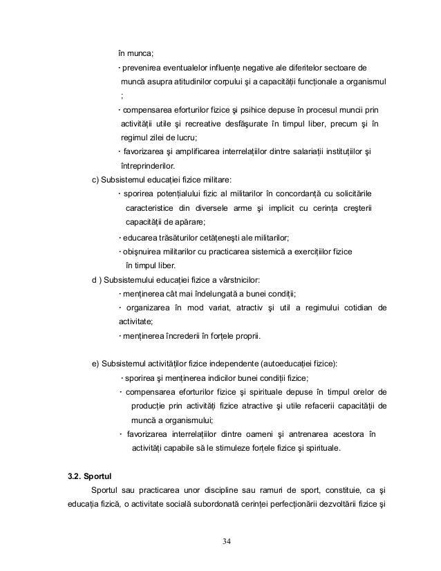 34 în munca; · prevenirea eventualelor influenŃe negative ale diferitelor sectoare de muncă asupra atitudinilor corpului ş...