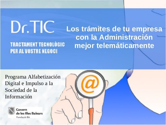 Los trámites de tu empresa                            con la Administración                            mejor telemáticamen...