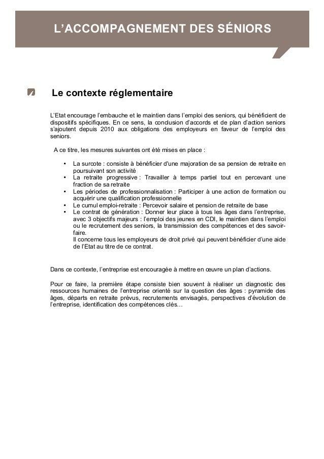 L'ACCOMPAGNEMENT DES SÉNIORS Le contexte réglementaire L'Etat encourage l'embauche et le maintien dans l'emploi des seni...