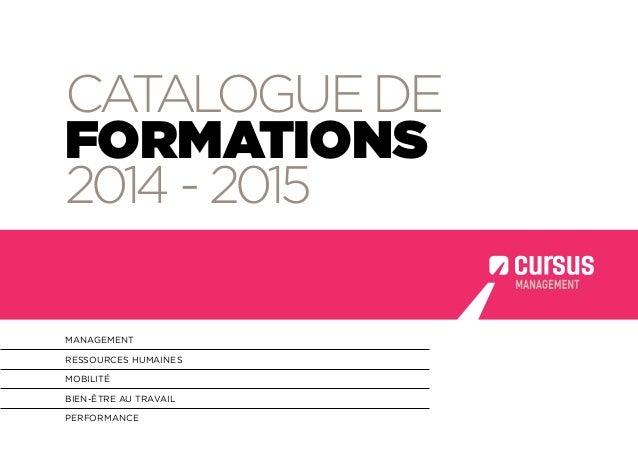 MANAGEMENT RESSOURCES HUMAINES MOBILITÉ BIEN-ÊTRE AU TRAVAIL PERFORMANCE CATALOGUEDE FORMATIONS 2014 - 2015
