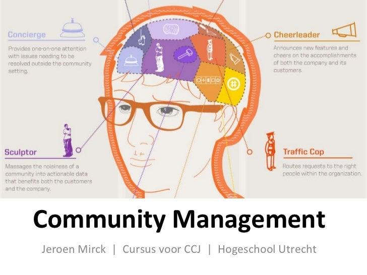 Community Management Jeroen Mirck  |  Cursus voor CCJ  |  Hogeschool Utrecht