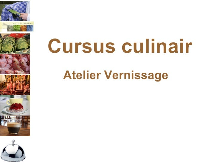 Cursus culinair   Atelier Vernissage