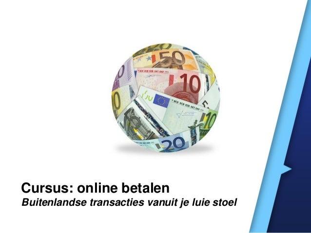 Cursus: online betalenBuitenlandse transacties vanuit je luie stoel
