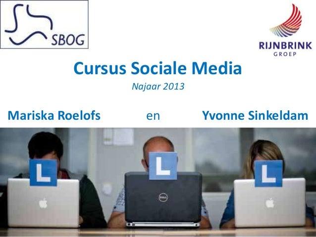 Cursus Sociale Media Najaar 2013 Mariska Roelofs en Yvonne Sinkeldam
