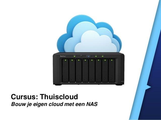 Cursus: ThuiscloudBouw je eigen cloud met een NAS