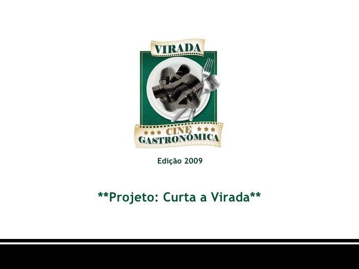 **Projeto: Curta a Virada** Edição 2009