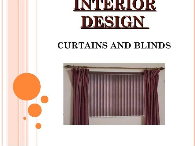 INTERIORINTERIOR DESIGNDESIGN CURTAINS AND BLINDS