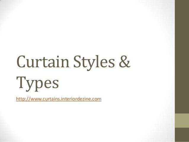 Curtain Styles & Types http://www.curtains.interiordezine.com