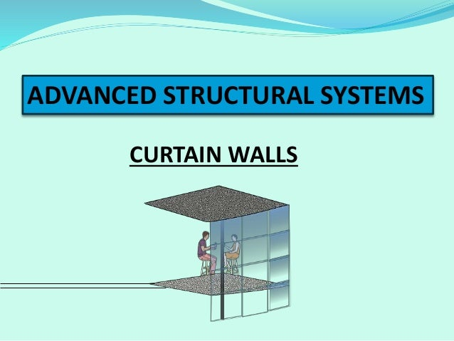 Curtain Walls Advanced Structural Systems