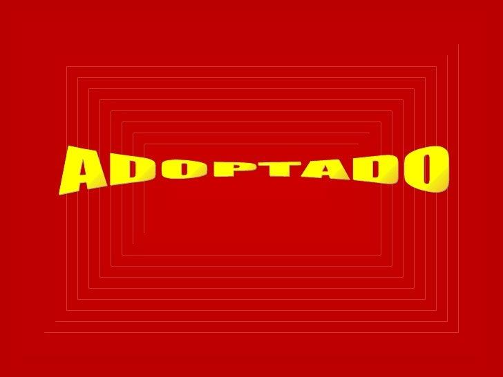 ADOPTADO