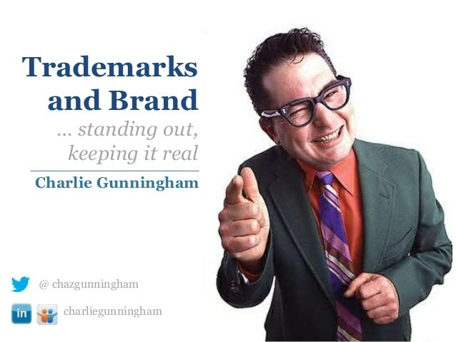 Charlie Gunningham @ chazgunningham charliegunningham Trademarks and Brand … standing out, keeping it real