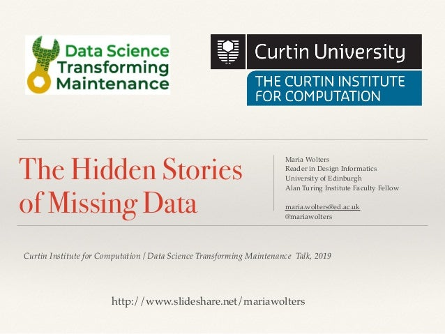 Curtin Institute for Computation / Data Science Transforming Maintenance Talk, 2019 The Hidden Stories of Missing Data Mar...