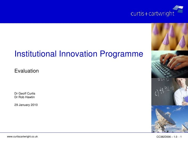 Evaluation<br />Dr Geoff Curtis<br />Dr Rob Hawtin<br />29 January 2010<br />Institutional Innovation Programme<br />