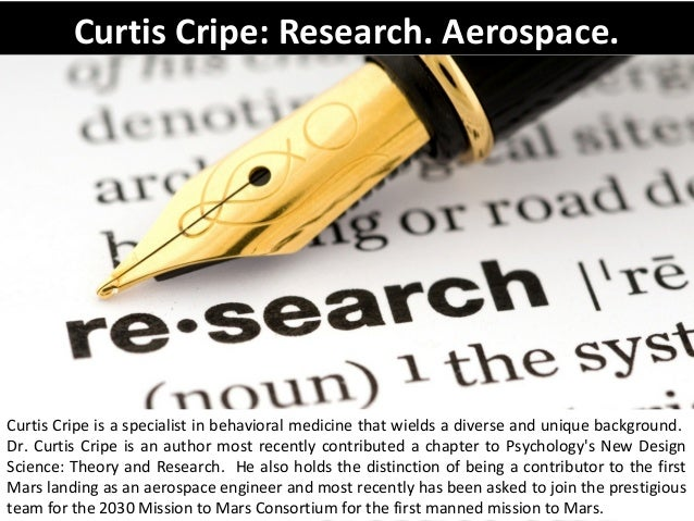 Curtis Cripe: Research. Aerospace. Curtis Cripe is a specialist in behavioral medicine that wields a diverse and unique ba...