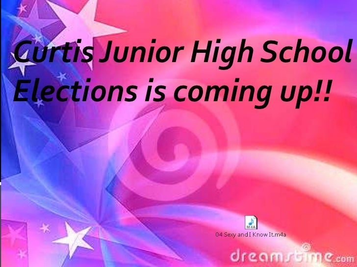 Curtis Junior High SchoolElections is coming up!!