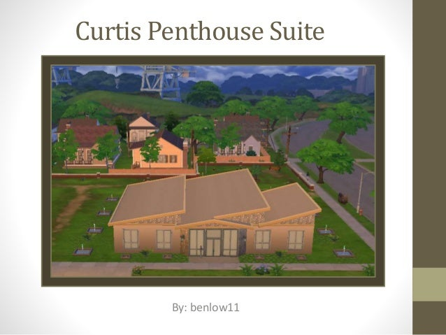 Curtis Penthouse Suite  By: benlow11