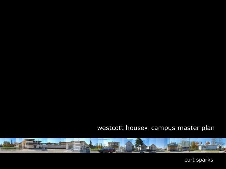 westcott house  campus master plan curt sparks