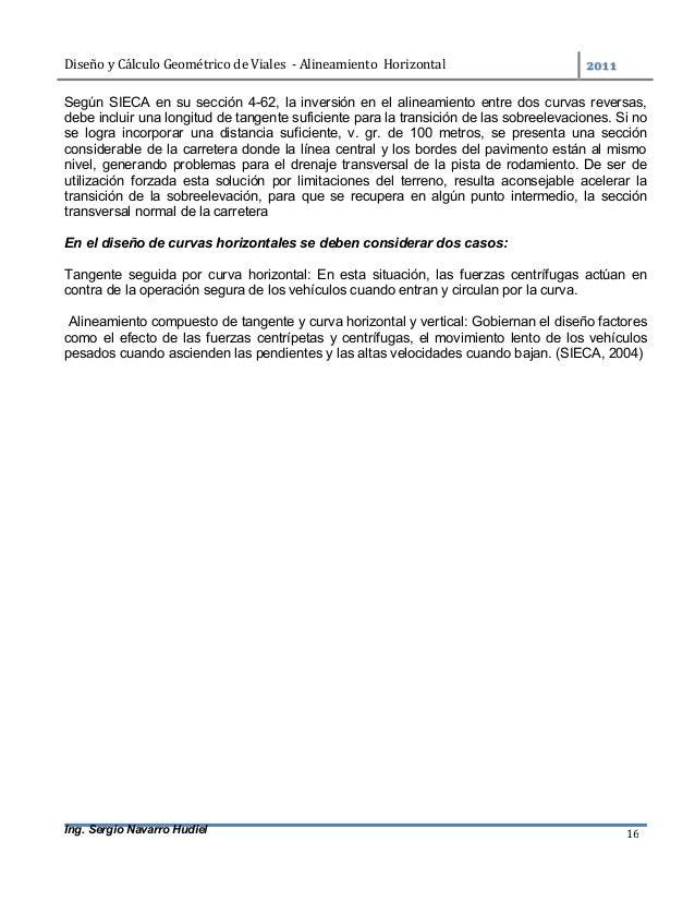 DiseñoyCálculoGeométricodeViales-AlineamientoHorizontal  Ing. Sergio Navarro Hudiel 16 Según SIECA en su secc...