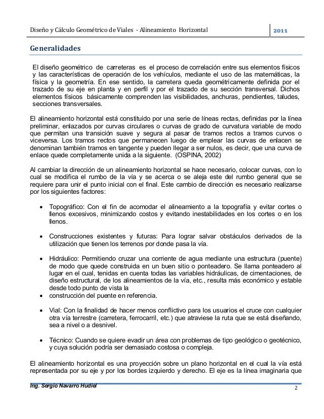 DiseñoyCálculoGeométricodeViales-AlineamientoHorizontal  Ing. Sergio Navarro Hudiel 2 Generalidades  El dis...