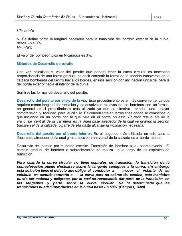 DiseñoyCálculoGeométricodeViales-AlineamientoHorizontal  Ing. Sergio Navarro Hudiel 57 LT= m*a*e N: Se define...
