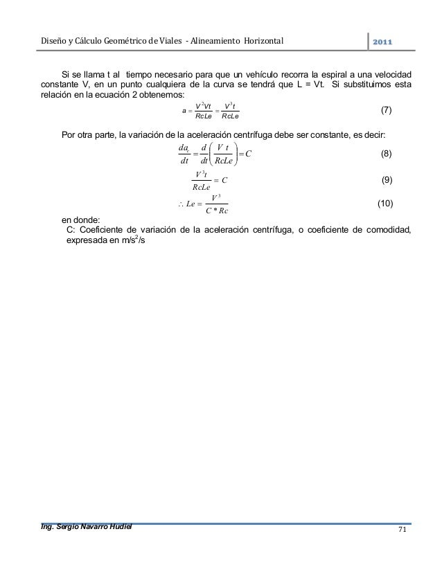 DiseñoyCálculoGeométricodeViales-AlineamientoHorizontal  Ing. Sergio Navarro Hudiel 71 Si se llama t al tiemp...