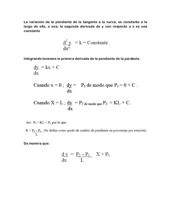 La variación de la pendiente de la tangente a la curva, es constante a lolargo de ella, o sea; la segunda derivada de y co...